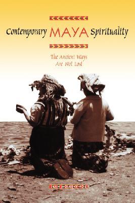 Contemporary Maya Spirituality By Molesky-poz, Jean