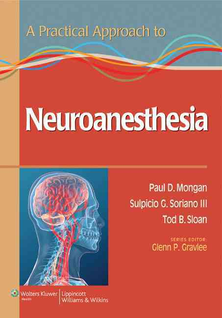 A Practical Approach to Neuroanesthesia By Mongan, Paul
